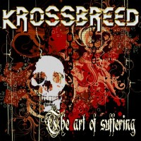Krossbreed - The Art Of Suffering