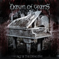 Dawn Of Tears - Act III - The Dying Eve