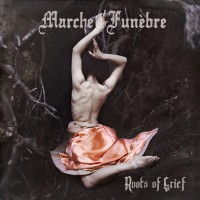 Marche Funèbre - Roots Of Grief