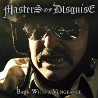 Masters Of Disguise - Back With A Vengeance